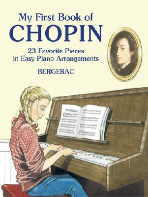 My First Book of Chopin : 23 Favorite Pieces in Easy Piano Arrangements