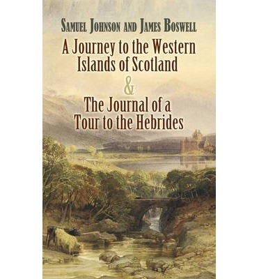 A Journey to the Western Islands of Scotland and The Journal of a Tour to the Hebrides: AND The Journal of a Tour to the Hebrides