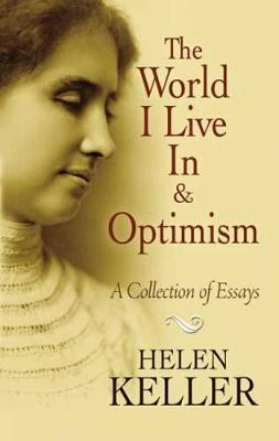 optimism an essay by helen keller Browse famous helen keller optimism quotes on searchquotescom.