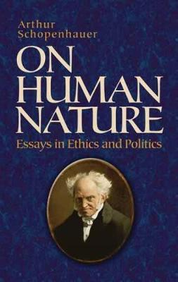 The Essays Of Arthur Schopenhauer On Human Nature