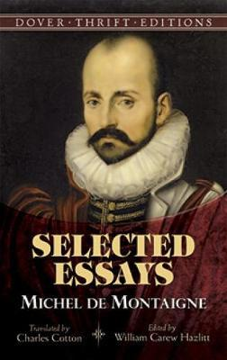michel montaigne essays 192 quotes from the complete essays: 'on the highest throne in the world, we still sit only on our own bottom.