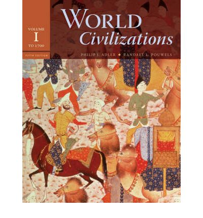 World Civilizations: To 1700 Volume 1