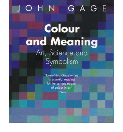 Colour and Meaning : Art, Science and Symbolism