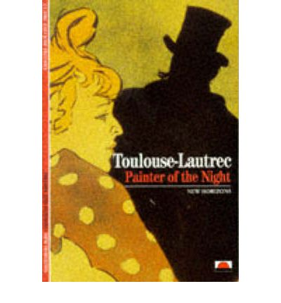 Toulouse-Lautrec : Painter of the Night