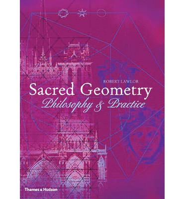Sacred Geometry : Philosophy and Practice