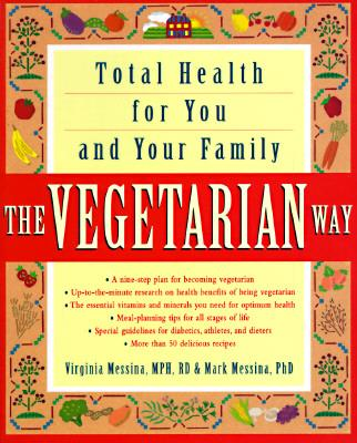 The Vegetarian Way : Total Health for You and Your Family