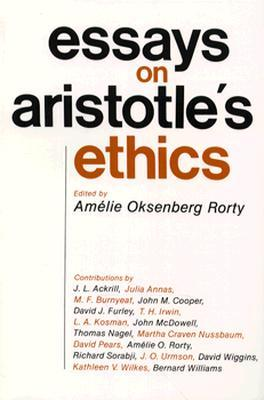essays on aristotles ethics rorty The hardcover of the essays on aristotle's ethics by amelie oksenberg rorty at barnes & noble free shipping on $25 or more.