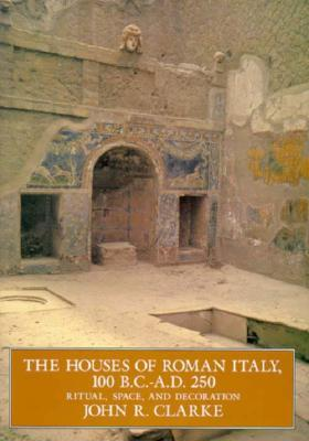The Houses of Roman Italy, 100 BC-AD 250
