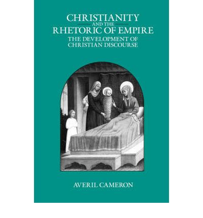 Christianity and the Rhetoric of Empire