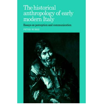 anthropology communication early essay historical italy modern perception Download and read the historical anthropology of early modern italy essays on perception and communication the historical anthropology of early modern italy.