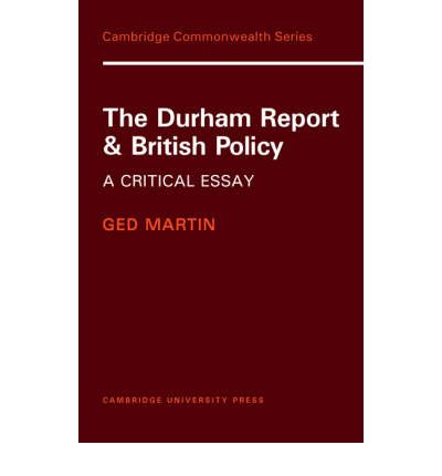 The durham report and british policy a critical essay