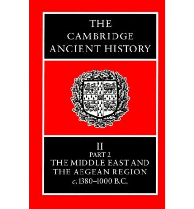 The Cambridge Ancient History: History of the Middle East and the Aegean Region C.1380-1000 B.C. Ed.I.E.S.Edwards, Etc v.2