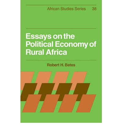 essays on the political economy of rural africa Read online or download essays on the political economy of rural africa (african studies) pdf best deals in books books.