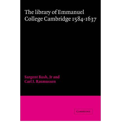 The Library of Emmanuel College, Cambridge, 1584-1637