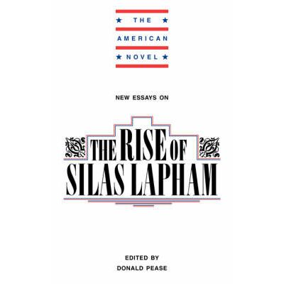 essays on the rise of silas lapham - donald pease (ed), new essays on the rise of silas lapham (new york & cambridge: cambridge university press, 1991, £2250 hb, £795 pb) pp 132 isbn 0 521 37311 5 hb, 0 521 37898 2 pb isbn 0 521 37311 5 hb, 0 521 37898 2 pb.