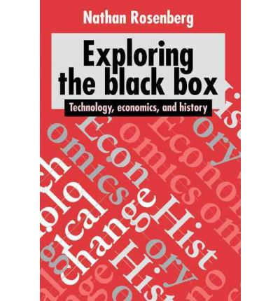Exploring the Black Box : Technology, Economics, and History