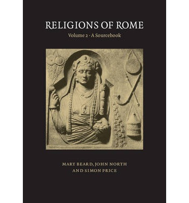 Religions of Rome: Volume 2, A Sourcebook: Sourcebook v.2