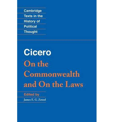 ciceros on the commonwealth essay Note 1 in the argument prefixed to the second oration against catiline, it is said that when catiline alleged his high birth, and the stake which he had in the prosperity of the commonwealth, as arguments to make it appear improbable that he should seek to injure it, and called cicero a.
