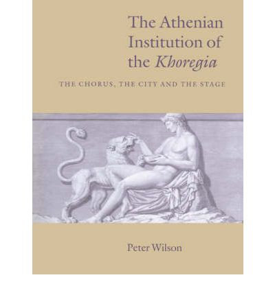 The Athenian Institution of the Khoregia