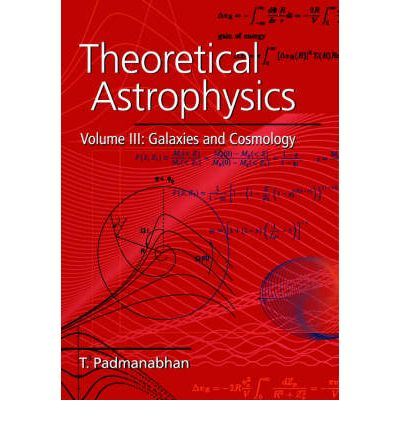 Theoretical Astrophysics: Volume 3, Galaxies and Cosmology: v. 3