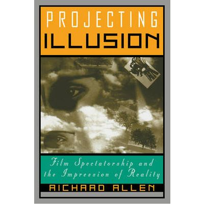 Descargar desde google book Projecting Illusion : Film Spectatorship and the Impression of Reality PDF 0521587158