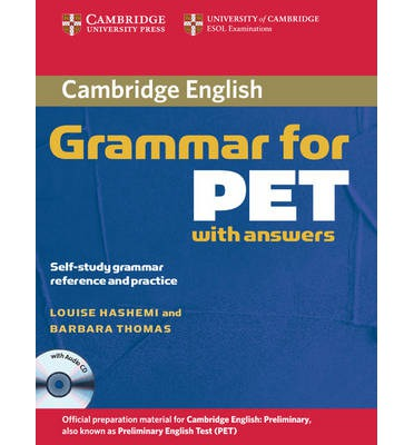 Cambridge Grammar for PET Book with Answers and Audio CD : Self-Study Grammar Reference and Practice