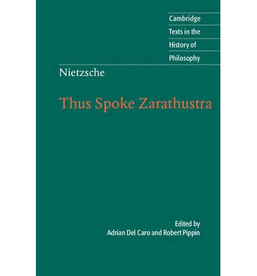 therapeutic philosophy in nietzsches thus spoke zarathustra This thesis engages two texts that might be seen as battlegrounds of philosophy and literature, offering an interpretation of friedrich nietzsche's thus spoke zarathustra while using william wordsworth's prelude in an illustrative role i investigate the relationship of philosophy to art in the story of thus spoke zarathustra,.