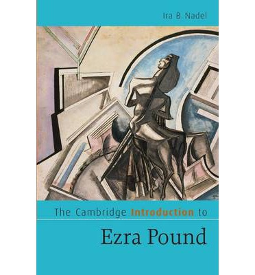 an introduction to the literature by ezra pound Poet ezra pound was born on october 30, 1885, in hailey, idaho he studied literature and languages in college and in 1908 left for europe, where he published several successful books of poetry.