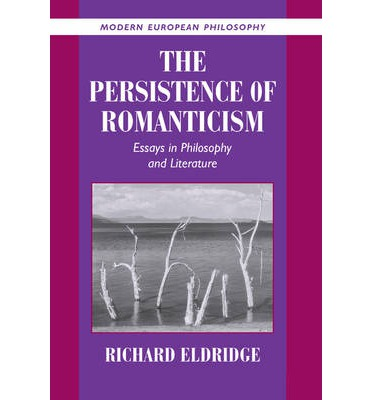 the persistence of romanticism essays in philosophy and literature