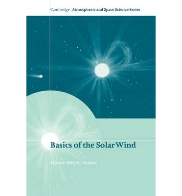basics of the solar wind nicole meyer vernet 9780521814201. Black Bedroom Furniture Sets. Home Design Ideas