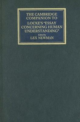 john lockes essay concerning human understanding The cambridge companion to locke's ''essay concerning human understanding'' first published in 1689, john locke's essay concerning human understanding is.