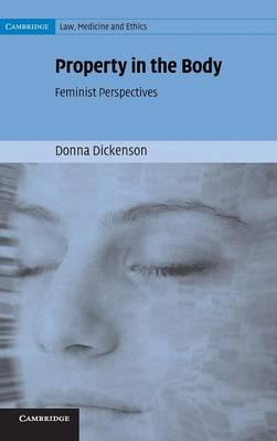 Property in the Body : Feminist Perspectives