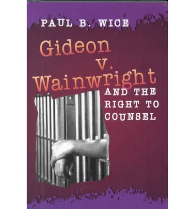 an analysis of the case of gideon v wainright Gideon v wainwright this case forever changed the way the united states held the trials of convicted felonies it all started with a couple cheap things being apparently stolen from a poolroom in early june 1961.