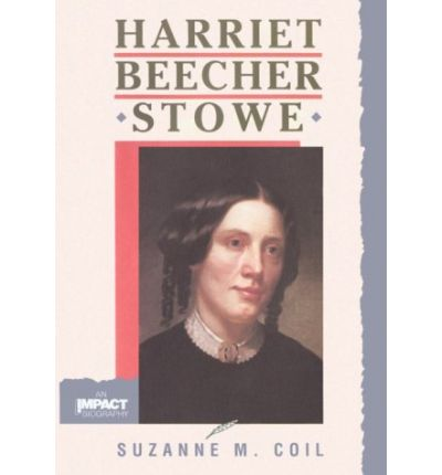 a biography of harriet beecher stowe a member of the union army