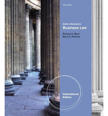 Smith and Roberson's Business Law by Richard A. Mann and Barry S. Roberts (2014,