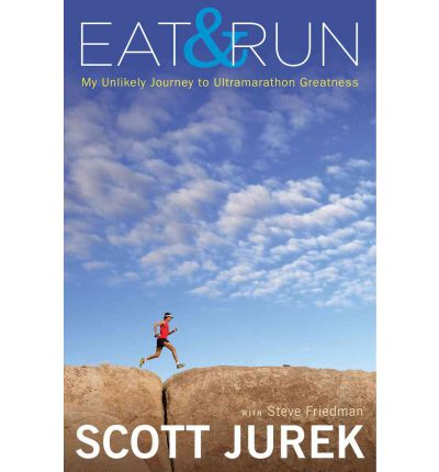 Eat and Run : My Unlikely Journey to Ultramarathon Greatness