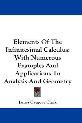 Elements of the Infinitesimal Calculus : James Gregory ...