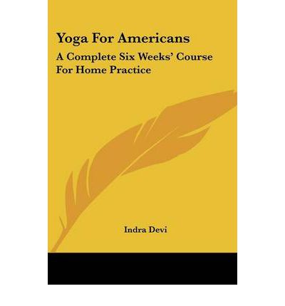 Yoga for Americans : A Complete Six Weeks' Course for Home Practice