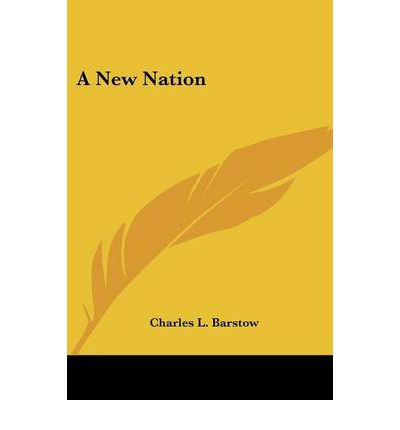 Download ebook gratuiti per ebook A New Nation PDF iBook by Charles L Barstow 9780548473269