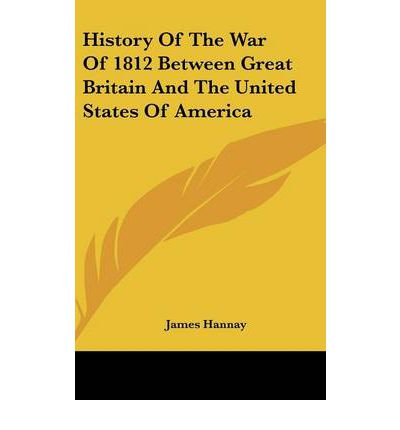 A history of conflict between great britain and united states and the war of 1812