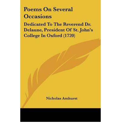 Poems on Several Occasions : Dedicated to the Reverend Dr. Delaune, President of St. John's College in Oxford (1720)