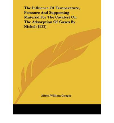 The Influence of Temperature, Pressure and Supporting Material for the Catalyst on the Adsorption of Gases by Nickel (1922)