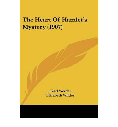 Explanation of Hamlet's Mystery (by: Ernest Jones)