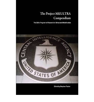 The Project MKULTRA Compendium: The CIA's Program of Research in Behavioral Modification