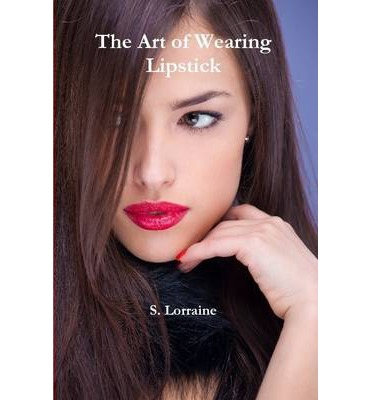 The Art of Wearing Lipstick