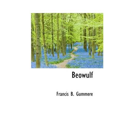 Beowulf : Francis B Gummere : 9780559074349
