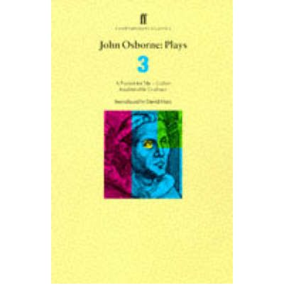 John Osborne: Plays 3: Luther, WITH A Patriot for Me, AND Inadmissible Evidence v. 3