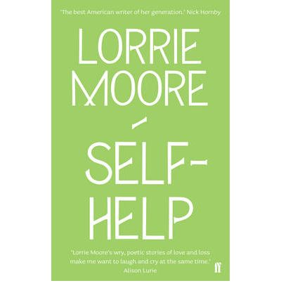 self help by lorrie moore In the spring of 1985, knopf published self-help, an acerbic collection of stories  by the precocious aphorist lorrie moore self-help was also a.