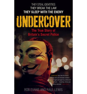 Undercover : The True Story of Britain's Secret Police