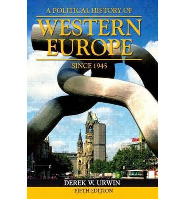 a history of politics in western europe Western europe since 1800, (review no 103)   review/103 date accessed: 8 september, 2018 see author's.